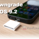 downgrade ios 9.2 to ios 9.0.2 ios 9.1 iphone ipad